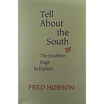 Tell About the South - Southern Rage to Explain by Fred Hobson - 97808