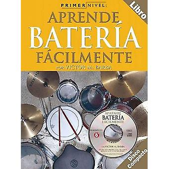 Primer Nivel - Aprende Bateria Facilmente by Victor M Barba - 97808256