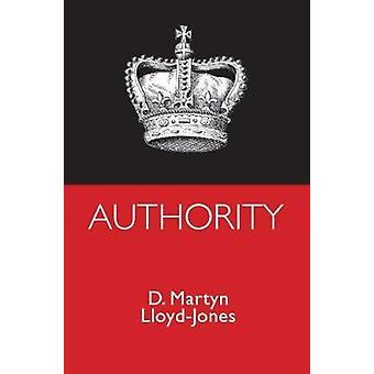 Authority (New edition) by D. M. Lloyd-Jones - 9780851513867 Book