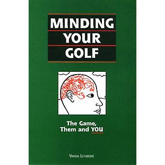 Minding Your Golf - The Game - Them and You by Varda Leymore - Eldad D