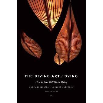 The Divine Art of Dying by Karen Speerstra - Herbert Anderson - 97816