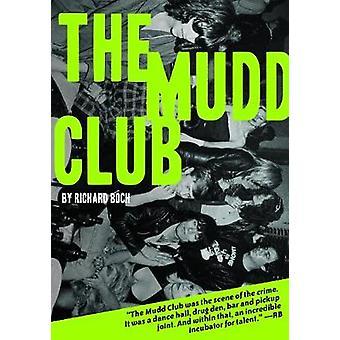 The Mudd Club by Richard Boch - 9781627310512 Book