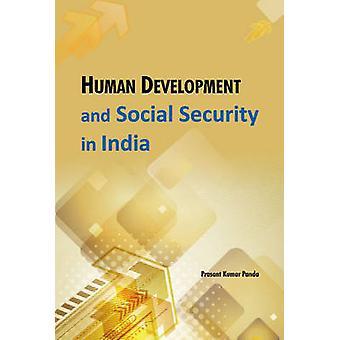 Human Development & Social Security in India by Prasant Kumar Panda -