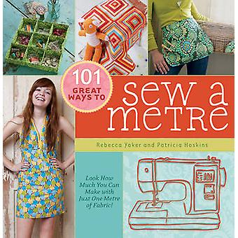 101 Great Ways to Sew a Metre - Look How Much You Can Make with Just O