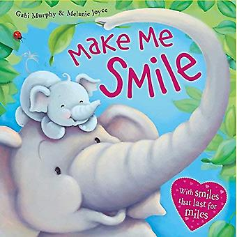 Make Me Smile: With Smiles� That Last for Miles [Board book]