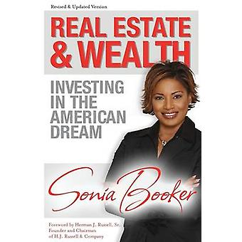 Real Estate and Wealth Investing in the American Dream by Booker & Sonia L.