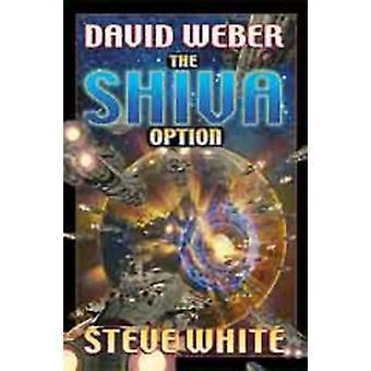 The Shiva Option by David Weber - Steve White - 9780743471442 Book