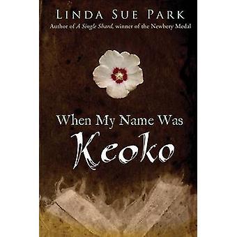 When My Name Was Keoko by Linda Sue Park - 9780547722399 Book
