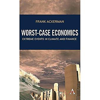 Worst-Case Economics: Extreme Events in Climate and Finance (Anthem Frontiers of Global Political Economy)