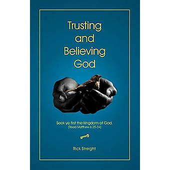 Trusting and Believing God by Streight & Rick