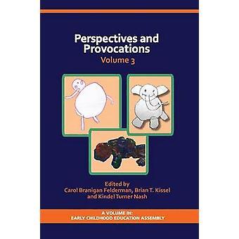 Perspectieven en provocaties in het kleuteronderwijs volume 3 door Felderman & Carol Branigan