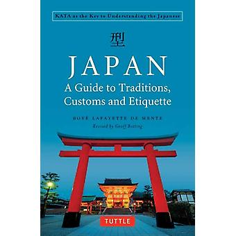 Japan A Guide to Traditions Customs and Etiquette by Boye Lafayette De Mente