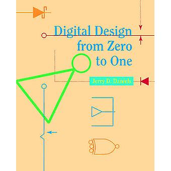 Digital Design from Zero to One by Daniels & J.
