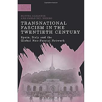 Kansainvälinen fasismi 1900-luvulla: Espanja, Italia ja Global uusfasistisen Network (moderni historia, politiikka ja väkivallan)