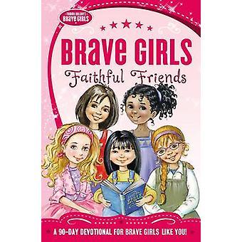 Brave Girls Faithful Friends by Zondervan