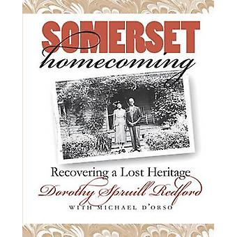 Somerset Homecoming Recovering a Lost Heritage by Redford & Dorothy Spruill