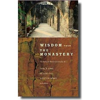 Wisdom from the Monastery The Rule of St Benedict for Everyday Life by Barry & Patrick