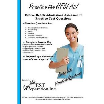 Practice the Hesi A2 Practice Test Questions for HESI Exam by Complete Test Preparation Inc