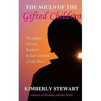 The Souls of The Gifted Children by Stewart & Kimberly