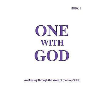 One With God Awakening Through the Voice of the Holy Spirit  Book 1 by Tyler & Marjorie