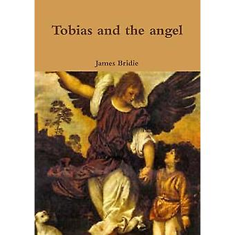 Tobias and the Angel by Bridie & James