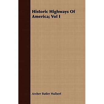 Historic Highways Of America Vol I by Hulbert & Archer Butler