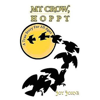 My Crow Hoppy A True Story for All Ages by Johns & Joy