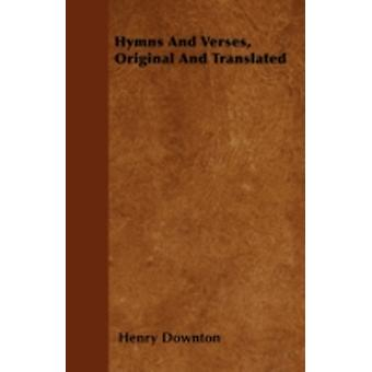 Hymns And Verses Original And Translated by Downton & Henry