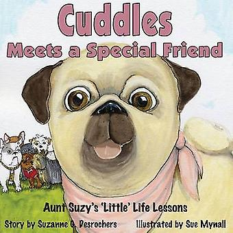 Cuddles Meets a Special Friend Aunt Suzys Little Life Lessons by DesRochers & Suzanne