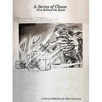 A Series of Chaos by Gossman & Silas