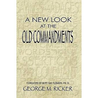 A New Look at the Old Commandments by Ricker & George M.