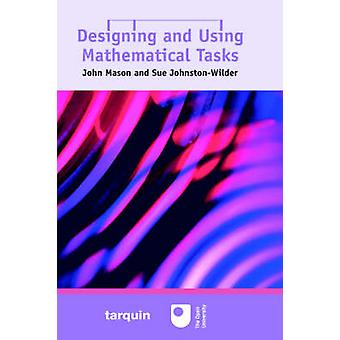 Designing and Using Mathematical Tasks by JohnstonWilder & Sue
