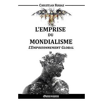 LEmprise du Mondialisme  LEmpoisonnement Global by Rouas & Christian