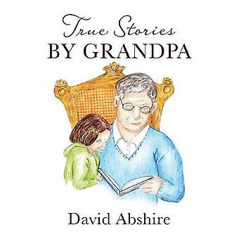 True Stories by Grandpa by Abshire & David