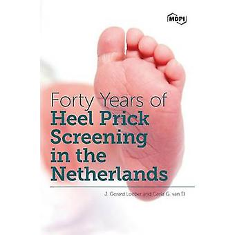 Forty Years of Heel Prick Screening in the Netherlands by Loeber & J. Gerard