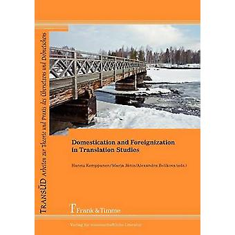 Domestication and Foreignization in Translation Studies by Kemppanen & Hannu