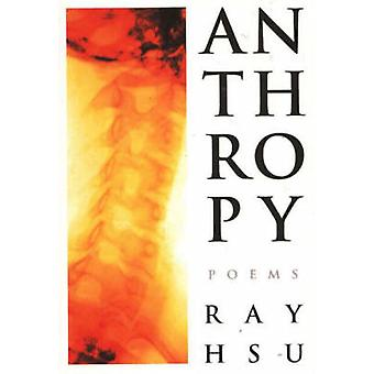 Anthropy - Poems by Ray Hsu - 9780889711976 Book