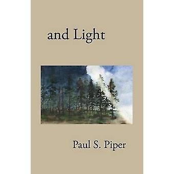 and Light by Piper & Paul S