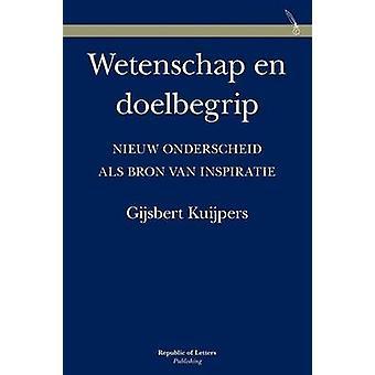Wetenschap En Doelbegrip. Nieuw Onderscheid ALS Bron Van Inspiratie by Kuijpers & Gijsbert