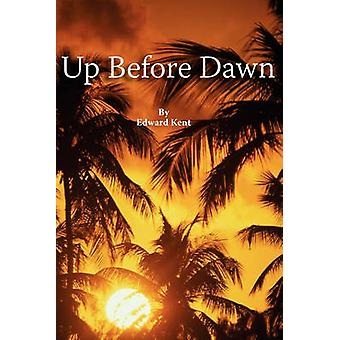 Up Before Dawn by Kent & Edward