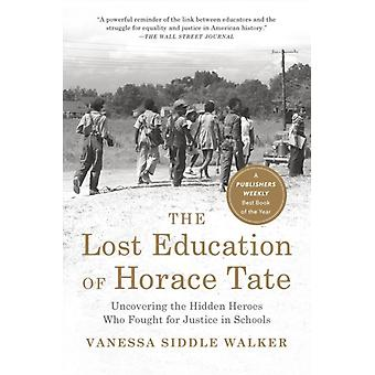 The Lost Education Of Horace Tate by Vanessa Siddle Walker
