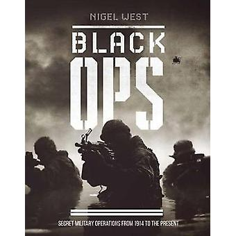 Black Ops - Secret Military Operations by Nigel West - 9780233006246 B