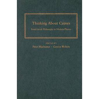 Thinking About Causes - From Kreikan filosofia modernin fysiikan Pet