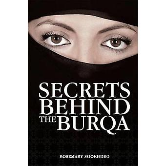Secrets behind the Burqa by Rosemary Sookhdeo - 9780978714147 Book