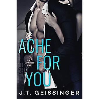 Ache for You by J. T. Geissinger - 9781503904385 Book