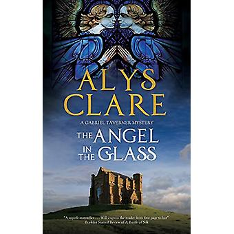 The Angel in the Glass by Alys Clare - 9781847519306 Book