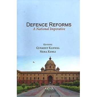 Defence Reforms - A National Imperative by Defence Reforms - A National