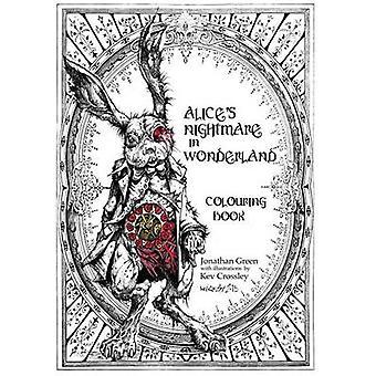 Alice's Nightmare in Wonderland Colouring Book by Jonathan Green - Ke