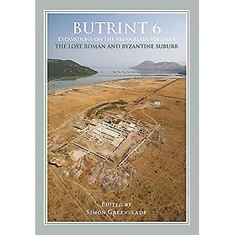 Butrint 6 - Excavations sur le Vrina Plain Volume 1 - The Lost Roman an
