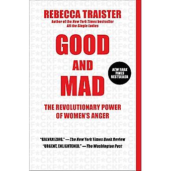 Good and Mad - The Revolutionary Power of Women's Anger by Rebecca Tra